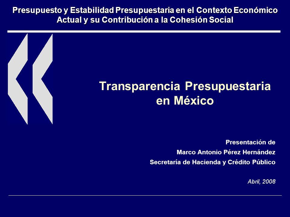 Presupuesto y Estabilidad Presupuestaria en el Contexto Económico Actual y su Contribución a la Cohesión Social Transparencia Presupuestaria en México