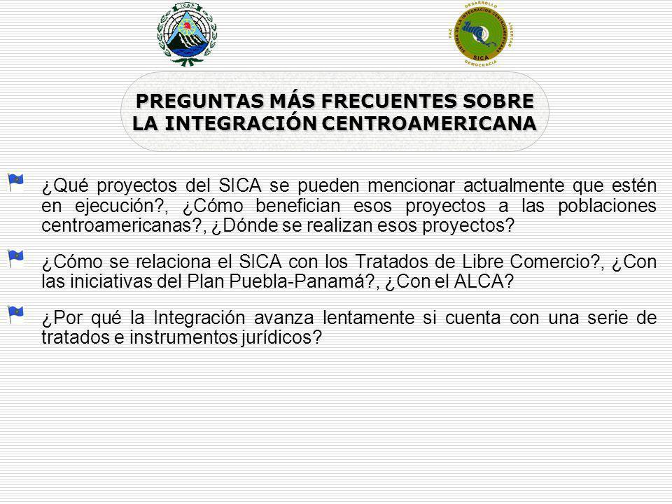 ¿Qué proyectos del SICA se pueden mencionar actualmente que estén en ejecución?, ¿Cómo benefician esos proyectos a las poblaciones centroamericanas?,
