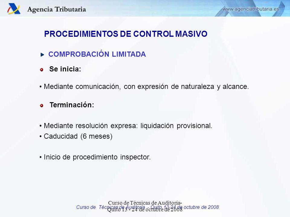 Curso de Técnicas de Auditoría - Quito 13-24 de octubre de 2008 PROCEDIMIENTOS DE CONTROL MASIVO COMPROBACIÓN LIMITADA Se inicia: Mediante comunicación, con expresión de naturaleza y alcance.