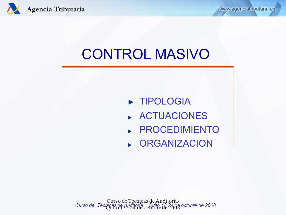 Curso de Técnicas de Auditoría - Quito 13-24 de octubre de 2008 CONTROLES MASIVOS: Decisiones organizativas ESTRATIFICACION PARCIAL DE CONTRIBUYENTES: 4 Unidades de Grandes Empresas 4 Unidades para contribuyentes en regímenes objetivos UNIDADES ESPECIALIZADAS EN CONTROL MASIVO: 4 Exportadores y otros operadores económicos con devoluciones mensuales en el I.V.A.