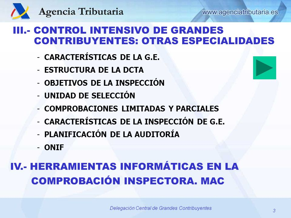 3 Delegación Central de Grandes Contribuyentes IV.- HERRAMIENTAS INFORMÁTICAS EN LA COMPROBACIÓN INSPECTORA. MAC - CARACTERÍSTICAS DE LA G.E. - ESTRUC