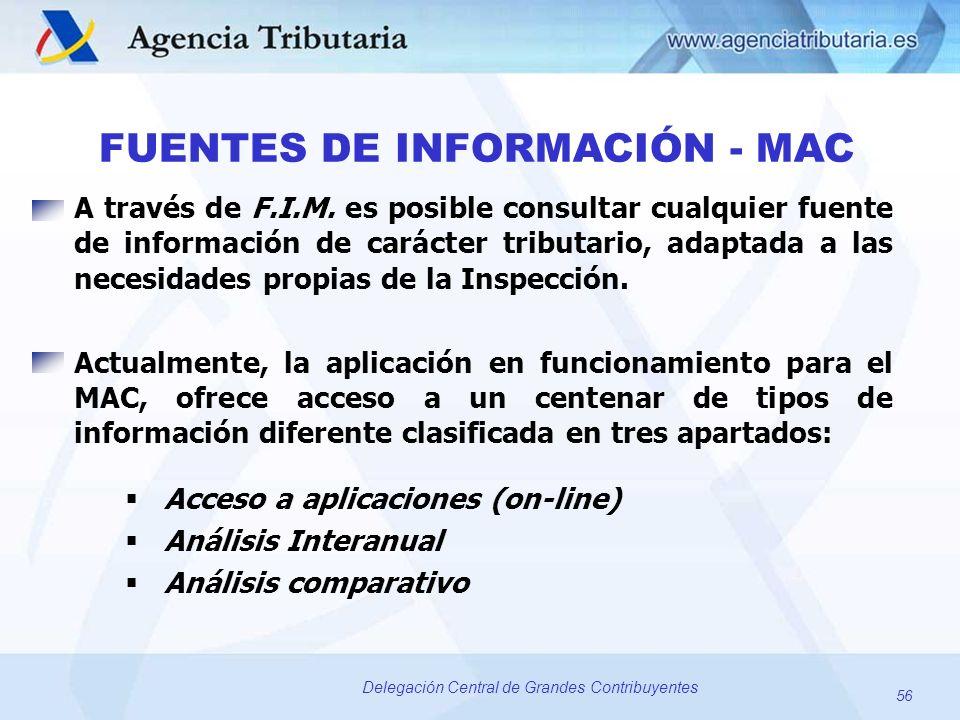 56 Delegación Central de Grandes Contribuyentes A través de F.I.M. es posible consultar cualquier fuente de información de carácter tributario, adapta