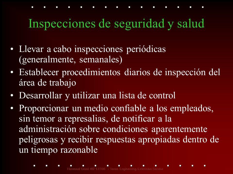 Inspecciones de seguridad y salud Llevar a cabo inspecciones periódicas (generalmente, semanales) Establecer procedimientos diarios de inspección del