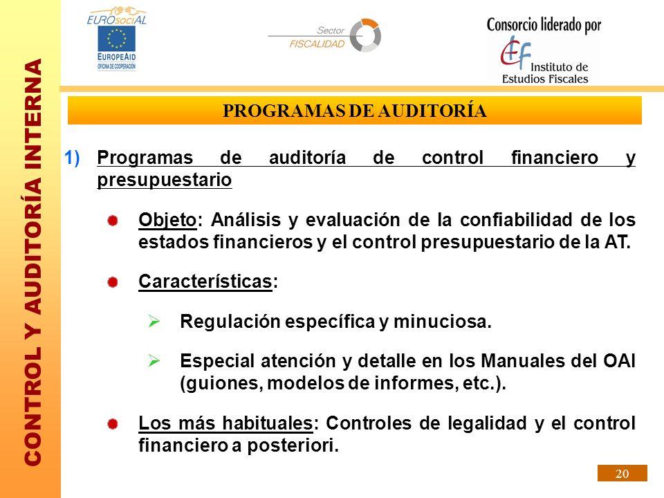 CONTROL Y AUDITORÍA INTERNA 20 PROGRAMAS DE AUDITORÍA 1)Programas de auditoría de control financiero y presupuestario Objeto: Análisis y evaluación de
