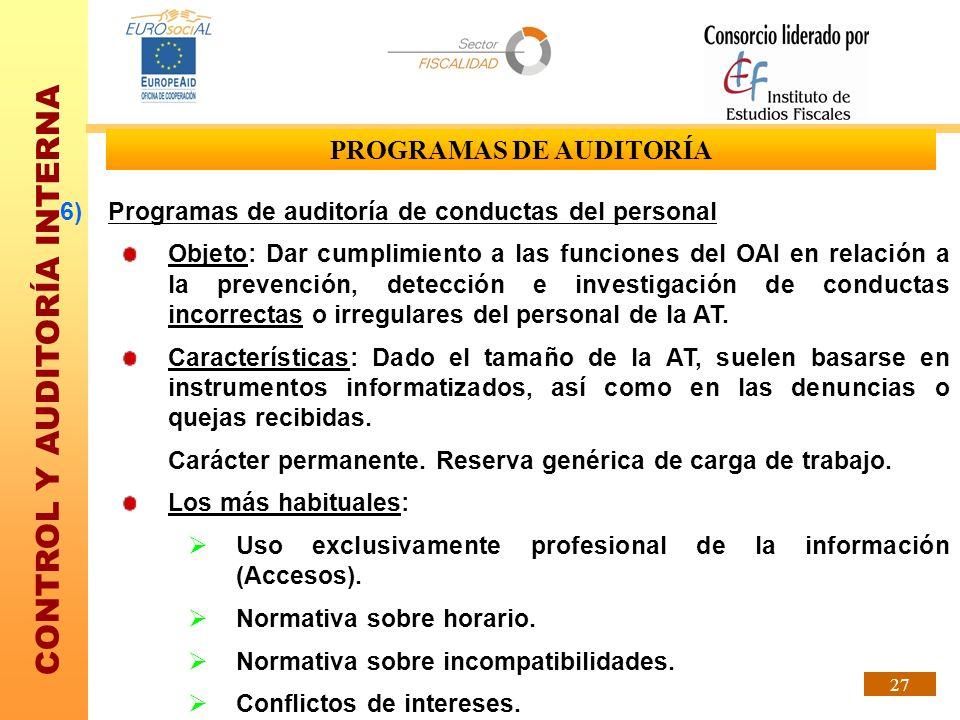 CONTROL Y AUDITORÍA INTERNA 27 PROGRAMAS DE AUDITORÍA 6)Programas de auditoría de conductas del personal Objeto: Dar cumplimiento a las funciones del