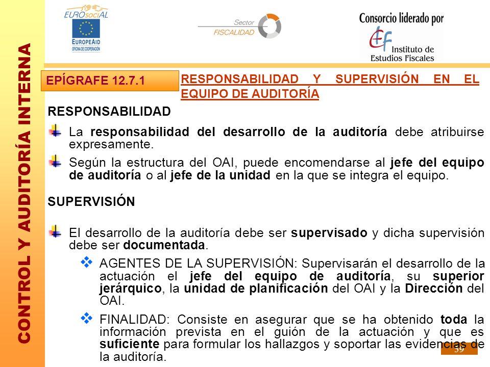 CONTROL Y AUDITORÍA INTERNA 59 RESPONSABILIDAD La responsabilidad del desarrollo de la auditoría debe atribuirse expresamente. Según la estructura del