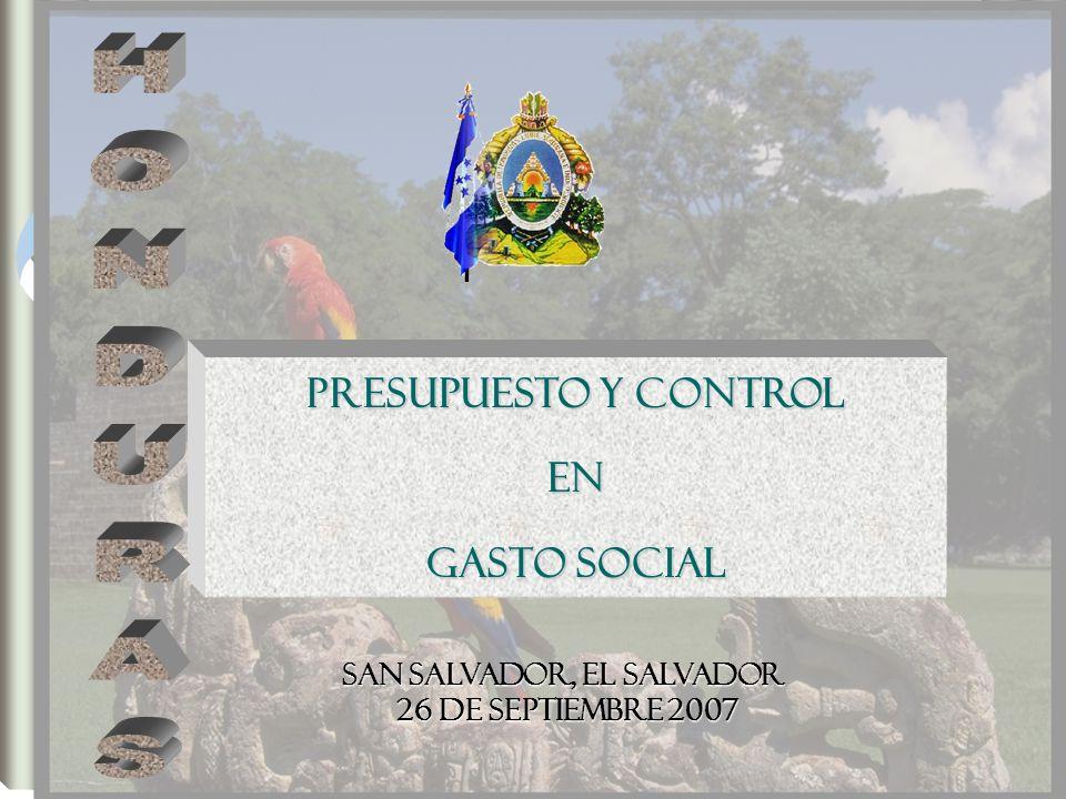 PRESUPUESTO Y CONTROL EN GASTO SOCIAL San Salvador, EL salvador 26 DE Septiembre 2007