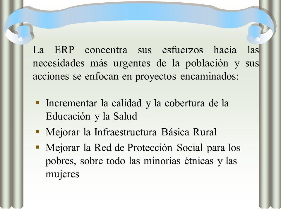 La ERP concentra sus esfuerzos hacia las necesidades más urgentes de la población y sus acciones se enfocan en proyectos encaminados: Incrementar la c