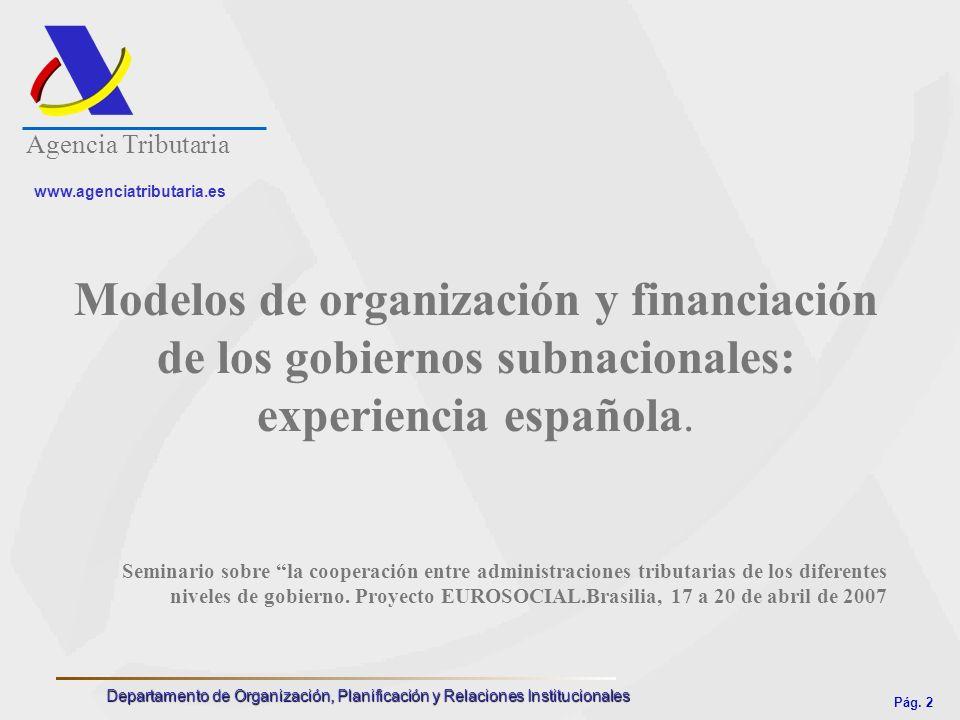 Pág. 2 Departamento de Organización, Planificación y Relaciones Institucionales www.agenciatributaria.es Agencia Tributaria Modelos de organización y