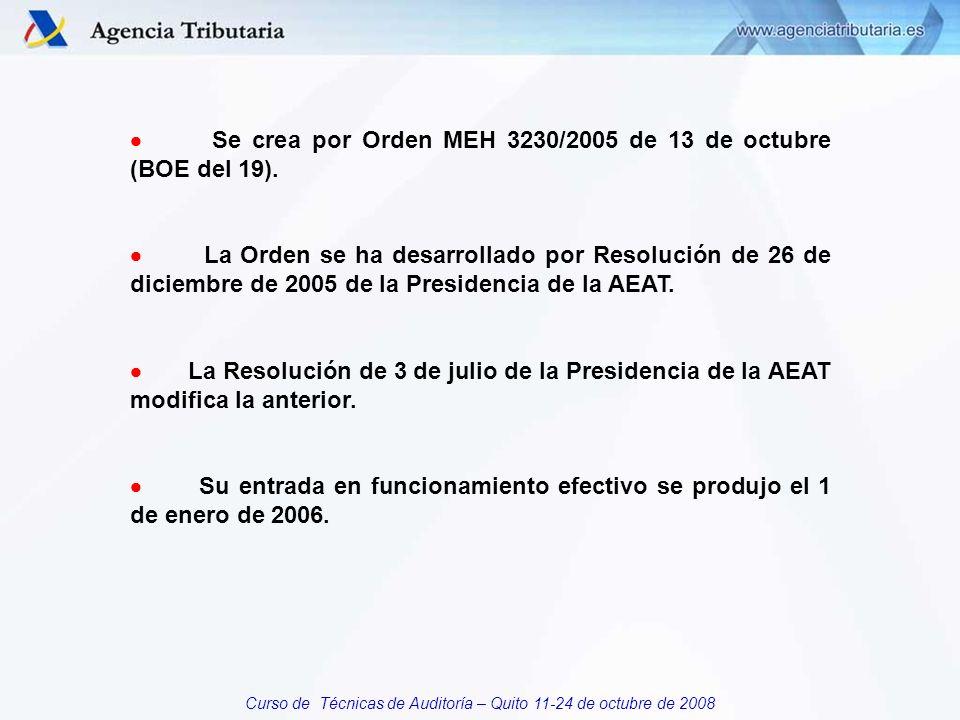 Curso de Técnicas de Auditoría – Quito 11-24 de octubre de 2008 Se crea por Orden MEH 3230/2005 de 13 de octubre (BOE del 19).