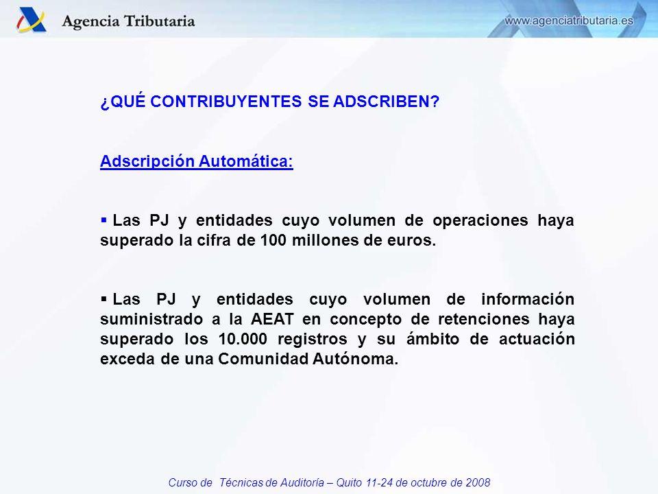 Curso de Técnicas de Auditoría – Quito 11-24 de octubre de 2008 ¿QUÉ CONTRIBUYENTES SE ADSCRIBEN.