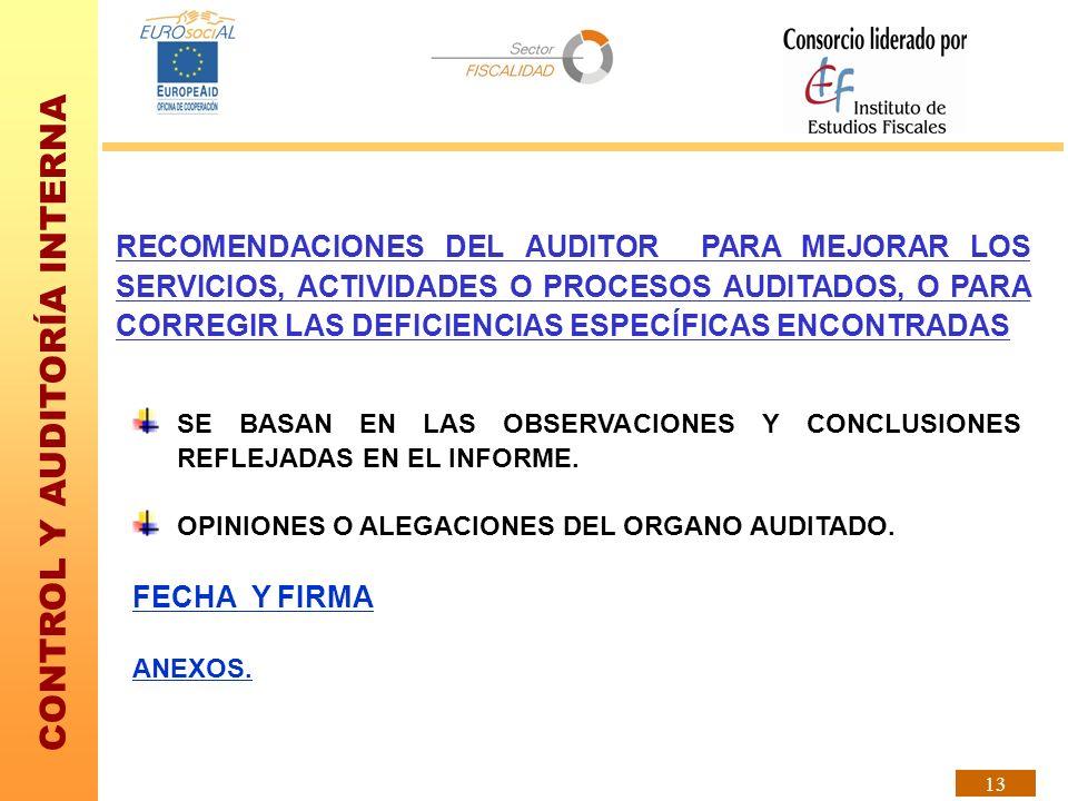 CONTROL Y AUDITORÍA INTERNA 13 RECOMENDACIONES DEL AUDITOR PARA MEJORAR LOS SERVICIOS, ACTIVIDADES O PROCESOS AUDITADOS, O PARA CORREGIR LAS DEFICIENC