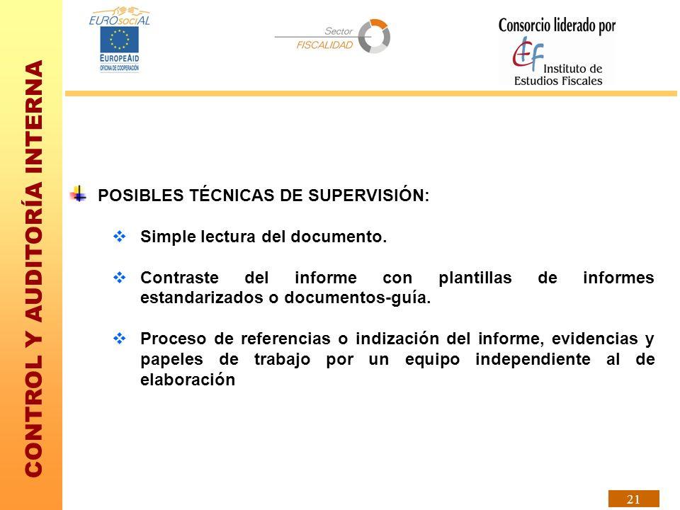 CONTROL Y AUDITORÍA INTERNA 21 POSIBLES TÉCNICAS DE SUPERVISIÓN: Simple lectura del documento. Contraste del informe con plantillas de informes estand