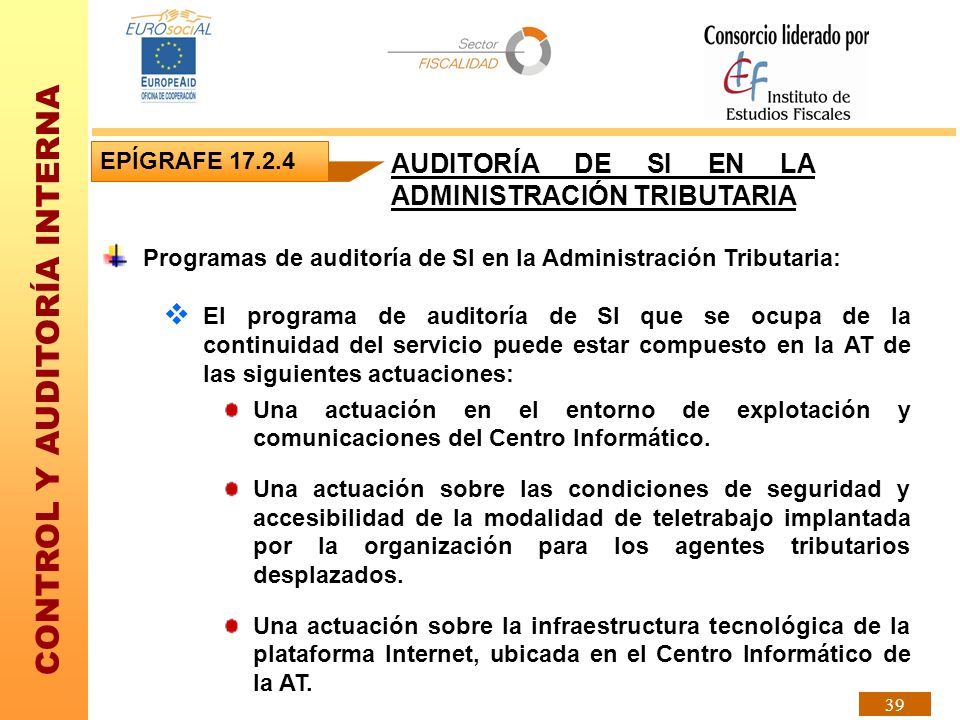 CONTROL Y AUDITORÍA INTERNA 39 Programas de auditoría de SI en la Administración Tributaria: El programa de auditoría de SI que se ocupa de la continu