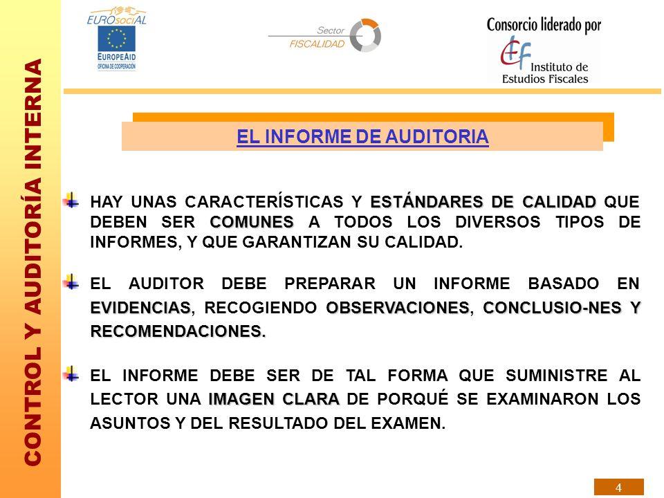 CONTROL Y AUDITORÍA INTERNA 4 EL INFORME DE AUDITORIA ESTÁNDARES DE CALIDAD COMUNES HAY UNAS CARACTERÍSTICAS Y ESTÁNDARES DE CALIDAD QUE DEBEN SER COM