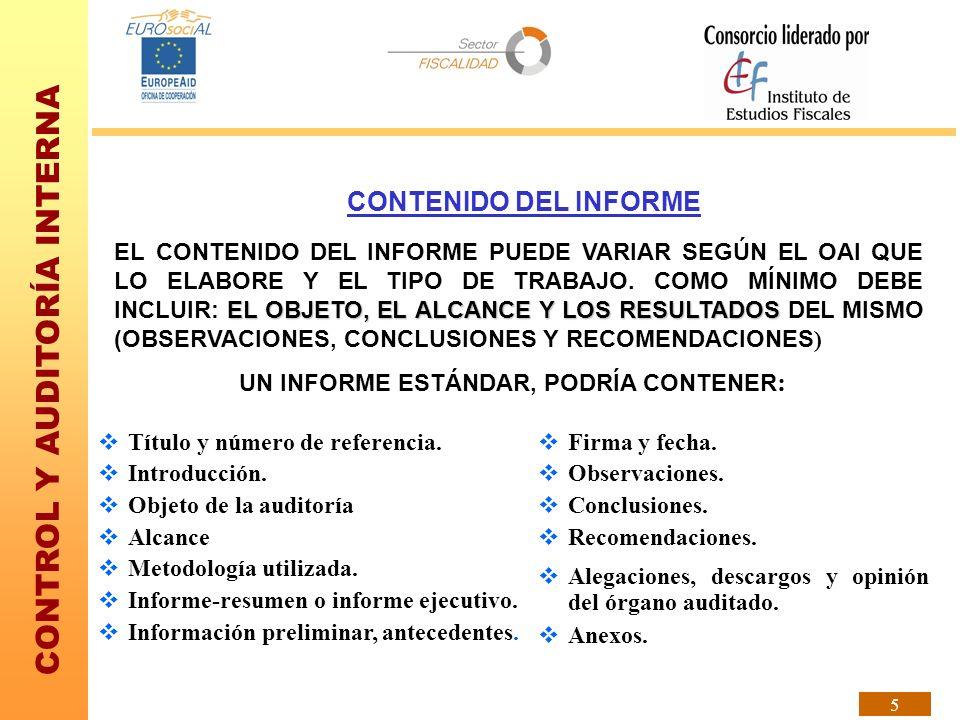 CONTROL Y AUDITORÍA INTERNA 16 RECOMENDACIONES SE DIRIGIRÁ AL ÓRGANO AUDITADIO Y/O SU SUPERIOR JERÁRQUICO SI LA SOLUCIÓN ES DE SU ÁMBITO COMPETENCIAL.