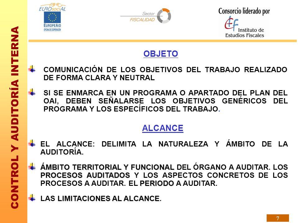 CONTROL Y AUDITORÍA INTERNA 18 PRECISOS OBJETIVOS CLAROS CONCISOS CONSTRUCTIVOS COMPLETOS OPORTUNOS ESTANDARIZACION DE INFORMES REQUISITOS DE CALIDAD