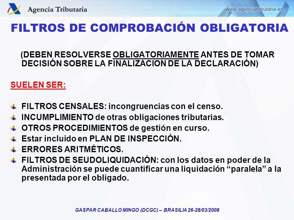 GASPAR CABALLO MINGO (DCGC) – BRASILIA 26-28/03/2008 FILTROS DE COMPROBACIÓN OBLIGATORIA (DEBEN RESOLVERSE OBLIGATORIAMENTE ANTES DE TOMAR DECISIÓN SO
