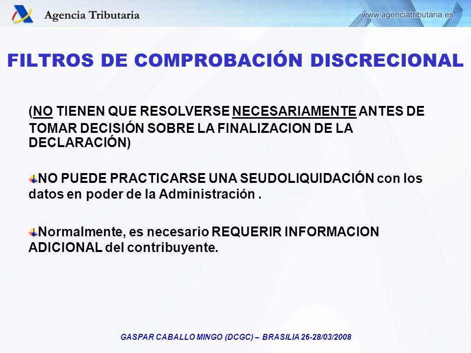 GASPAR CABALLO MINGO (DCGC) – BRASILIA 26-28/03/2008 FILTROS DE COMPROBACIÓN DISCRECIONAL (NO TIENEN QUE RESOLVERSE NECESARIAMENTE ANTES DE TOMAR DECI