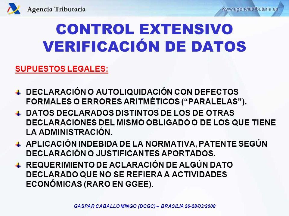 GASPAR CABALLO MINGO (DCGC) – BRASILIA 26-28/03/2008 CONTROL EXTENSIVO DECLARACIONES-LIQUIDACIONES PUEDE FINALIZAR EN UN PTO DE VERIFICACIÓN DE DATOS (DAST) O COMPROBACIÓN LIMITADA (DCTA-UCTA) LAS DECLARACIONES PRESENTADAS SON FILTRADAS EN FUNCION DE CRITERIOS PREDEFINIDOS (FILTROS DE RIESGO).
