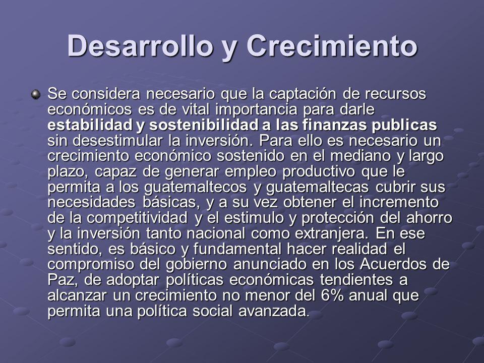 Desarrollo y Crecimiento Se considera necesario que la captación de recursos económicos es de vital importancia para darle estabilidad y sostenibilida