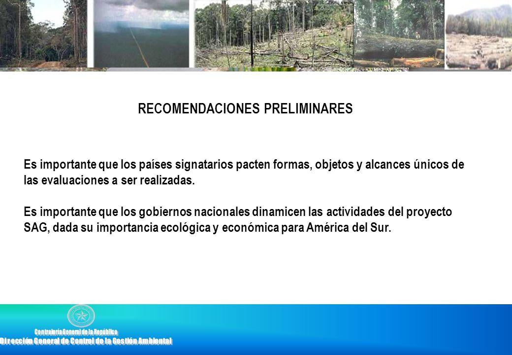 RECOMENDACIONES PRELIMINARES Es importante que los países signatarios pacten formas, objetos y alcances únicos de las evaluaciones a ser realizadas. E