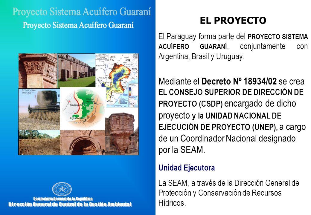 EL PROYECTO El Paraguay forma parte del PROYECTO SISTEMA ACUÍFERO GUARANÍ, conjuntamente con Argentina, Brasil y Uruguay. Mediante el Decreto Nº 18934