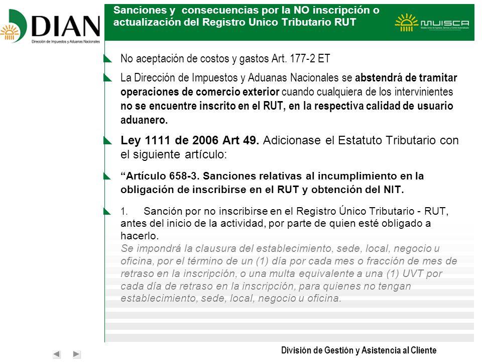 División de Gestión y Asistencia al Cliente Sanciones y consecuencias por la NO inscripción o actualización del Registro Unico Tributario RUT No acept