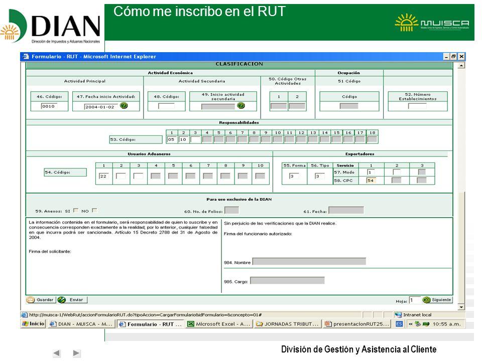 División de Gestión y Asistencia al Cliente Cómo me inscribo en el RUT