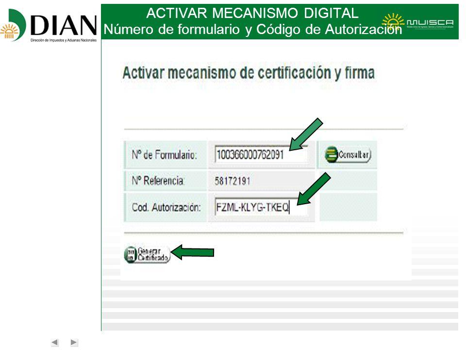 ACTIVAR MECANISMO DIGITAL Número de formulario y Código de Autorización