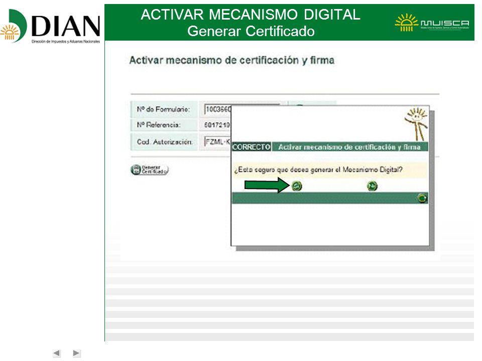ACTIVAR MECANISMO DIGITAL Generar Certificado