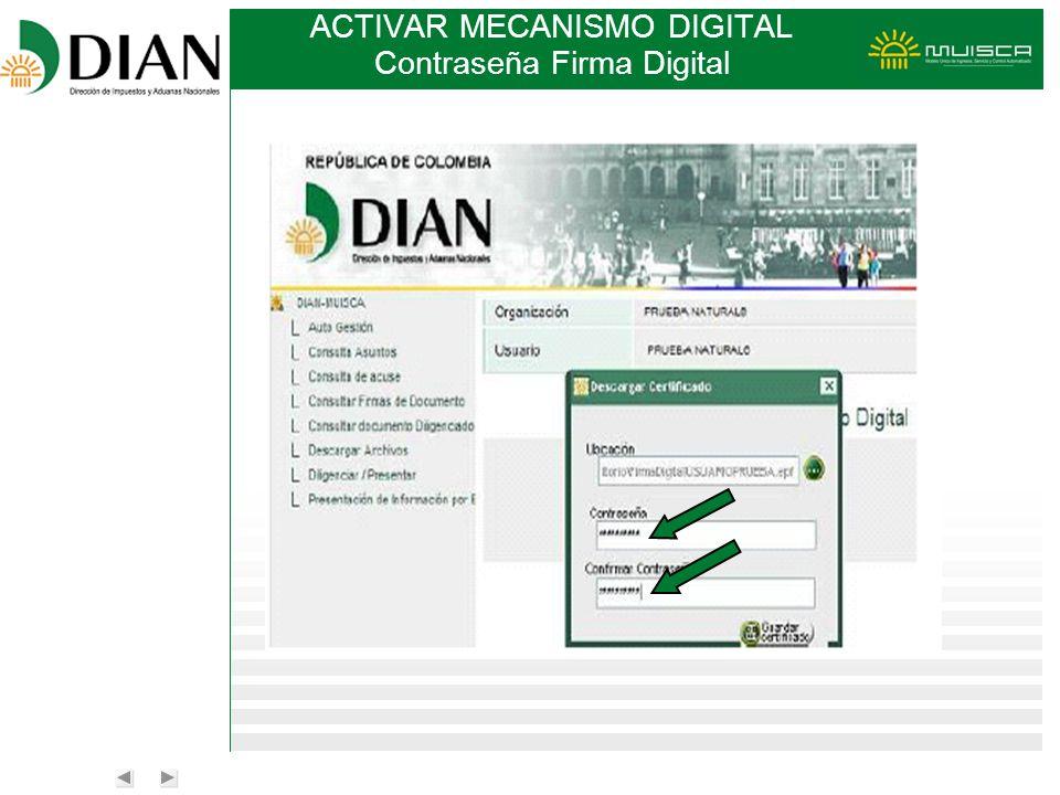 ACTIVAR MECANISMO DIGITAL Contraseña Firma Digital