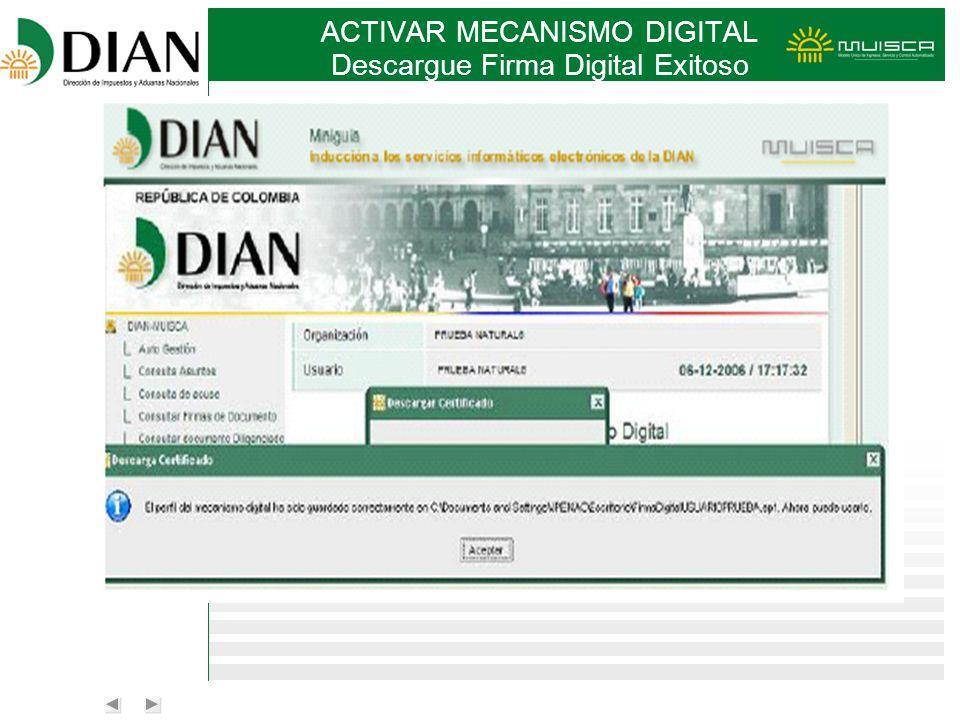 ACTIVAR MECANISMO DIGITAL Descargue Firma Digital Exitoso