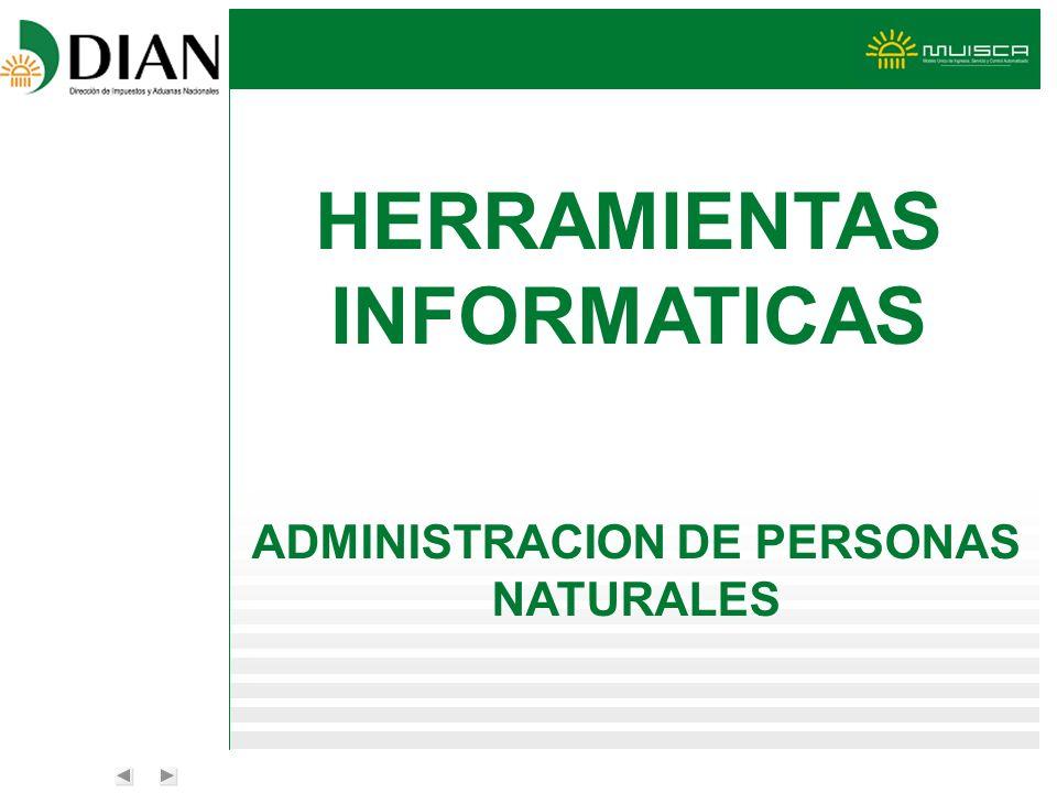 ADMINISTRACION DE PERSONAS NATURALES HERRAMIENTAS INFORMATICAS
