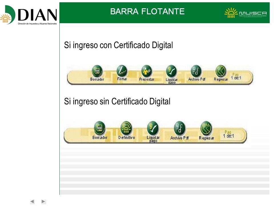 BARRA FLOTANTE Si ingreso con Certificado Digital Si ingreso sin Certificado Digital