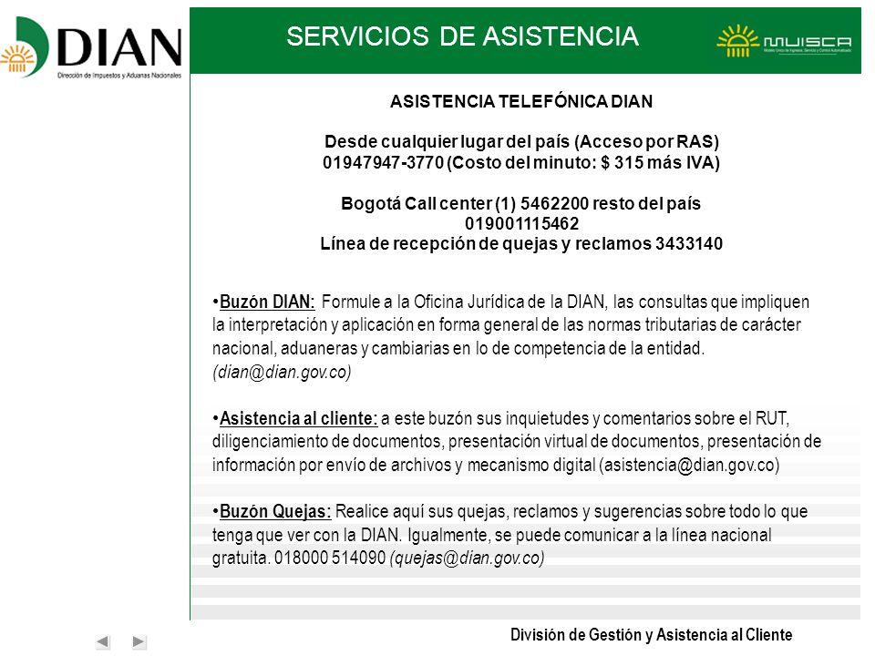 División de Gestión y Asistencia al Cliente SERVICIOS DE ASISTENCIA Buzón DIAN: Formule a la Oficina Jurídica de la DIAN, las consultas que impliquen
