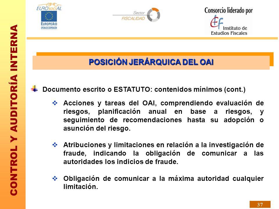 CONTROL Y AUDITORÍA INTERNA 37 Documento escrito o ESTATUTO: contenidos mínimos (cont.) Acciones y tareas del OAI, comprendiendo evaluación de riesgos