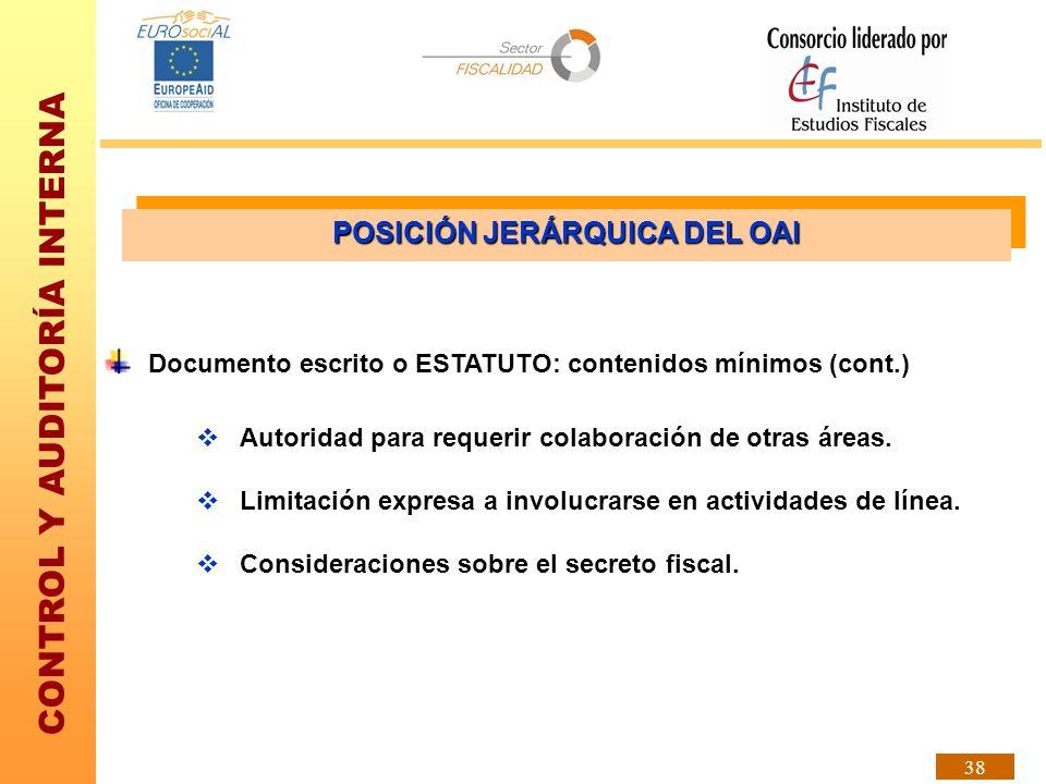 CONTROL Y AUDITORÍA INTERNA 38 Documento escrito o ESTATUTO: contenidos mínimos (cont.) Autoridad para requerir colaboración de otras áreas. Limitació