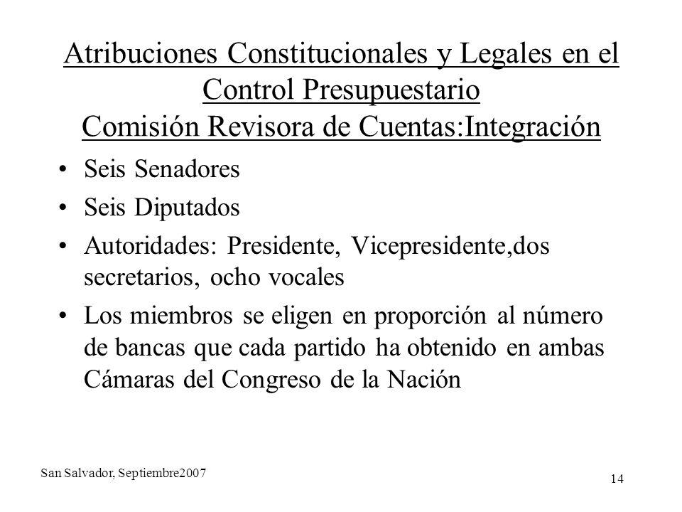 14 Atribuciones Constitucionales y Legales en el Control Presupuestario Comisión Revisora de Cuentas:Integración Seis Senadores Seis Diputados Autorid