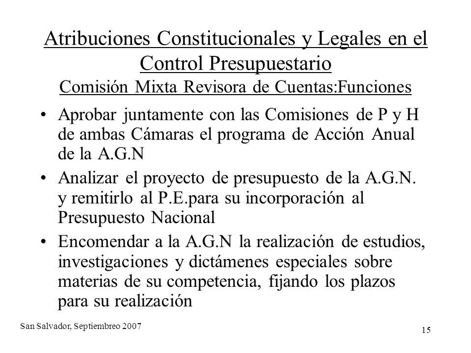 15 Atribuciones Constitucionales y Legales en el Control Presupuestario Comisión Mixta Revisora de Cuentas:Funciones Aprobar juntamente con las Comisi