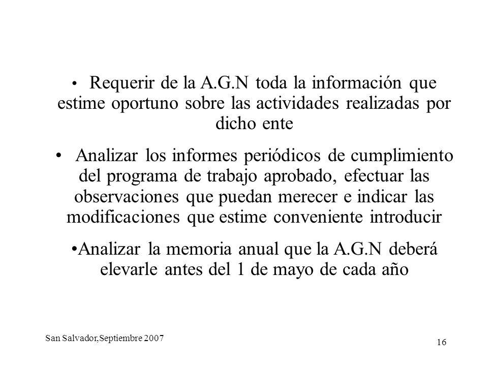 16 Requerir de la A.G.N toda la información que estime oportuno sobre las actividades realizadas por dicho ente Analizar los informes periódicos de cu
