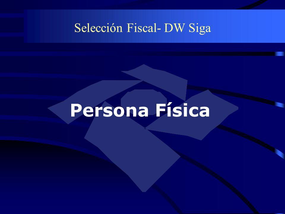 Selección Fiscal- DW Siga Persona Física