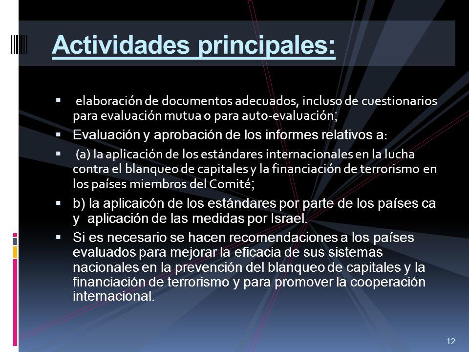12 Actividades principales: elaboración de documentos adecuados, incluso de cuestionarios para evaluación mutua o para auto-evaluación ; Evaluación y