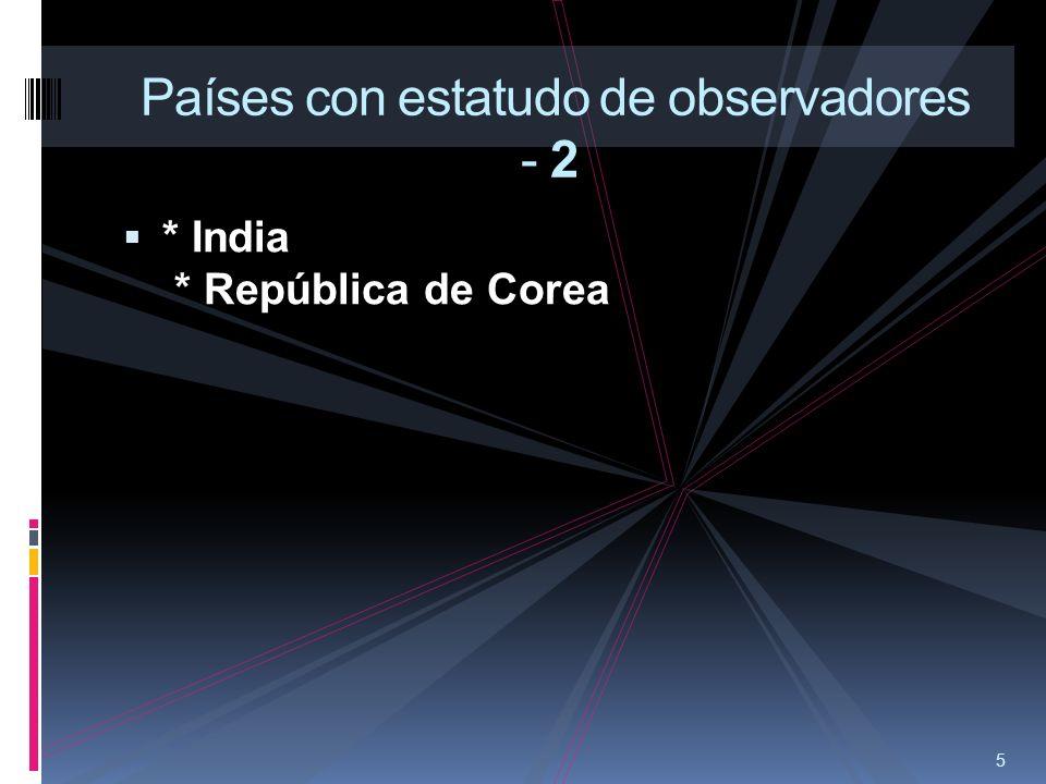 5 Países con estatudo de observadores - 2 * India * República de Corea