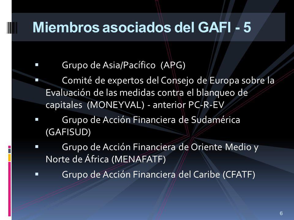 6 Miembros asociados del GAFI - 5 Grupo de Asia/Pacífico (APG) Comité de expertos del Consejo de Europa sobre la Evaluación de las medidas contra el b