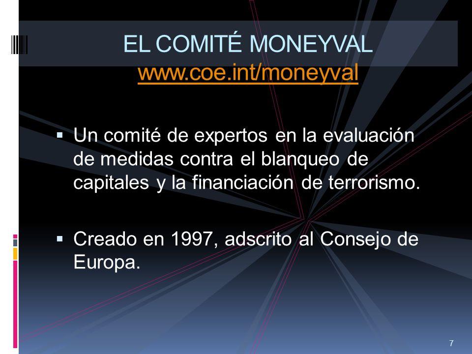 7 EL COMITÉ MONEYVAL www.coe.int/moneyval Un comité de expertos en la evaluación de medidas contra el blanqueo de capitales y la financiación de terro