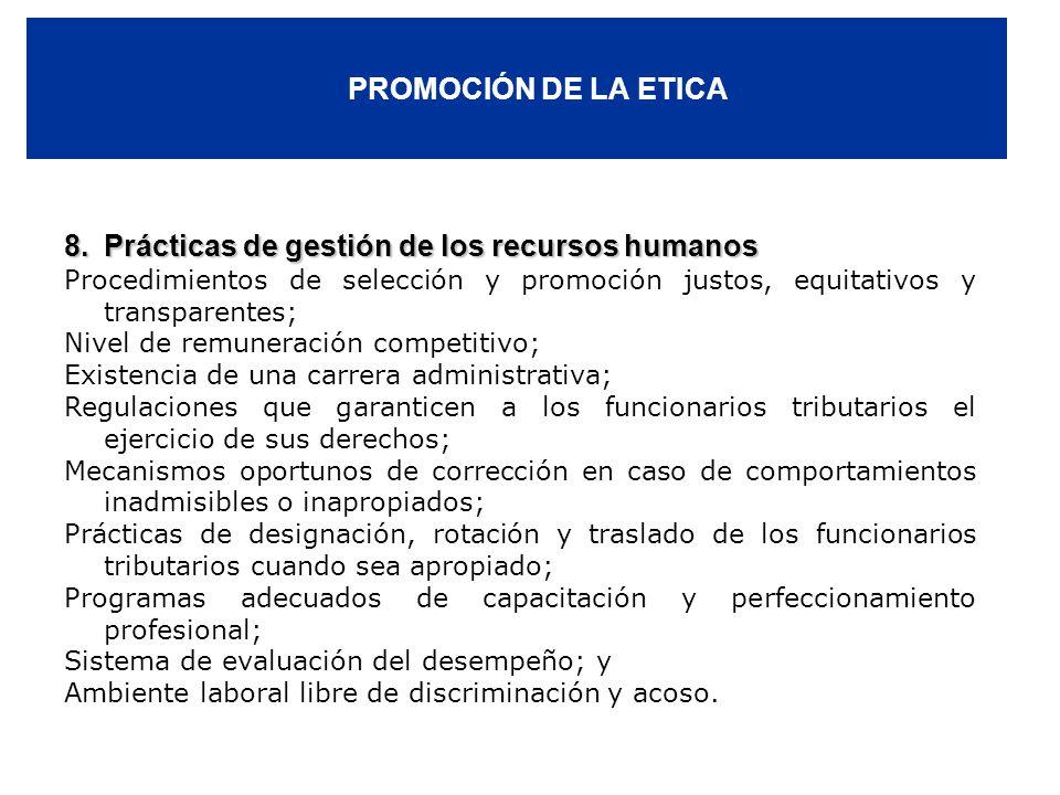 PROMOCIÓN DE LA ETICA 8.Prácticas de gestión de los recursos humanos Procedimientos de selección y promoción justos, equitativos y transparentes; Nive