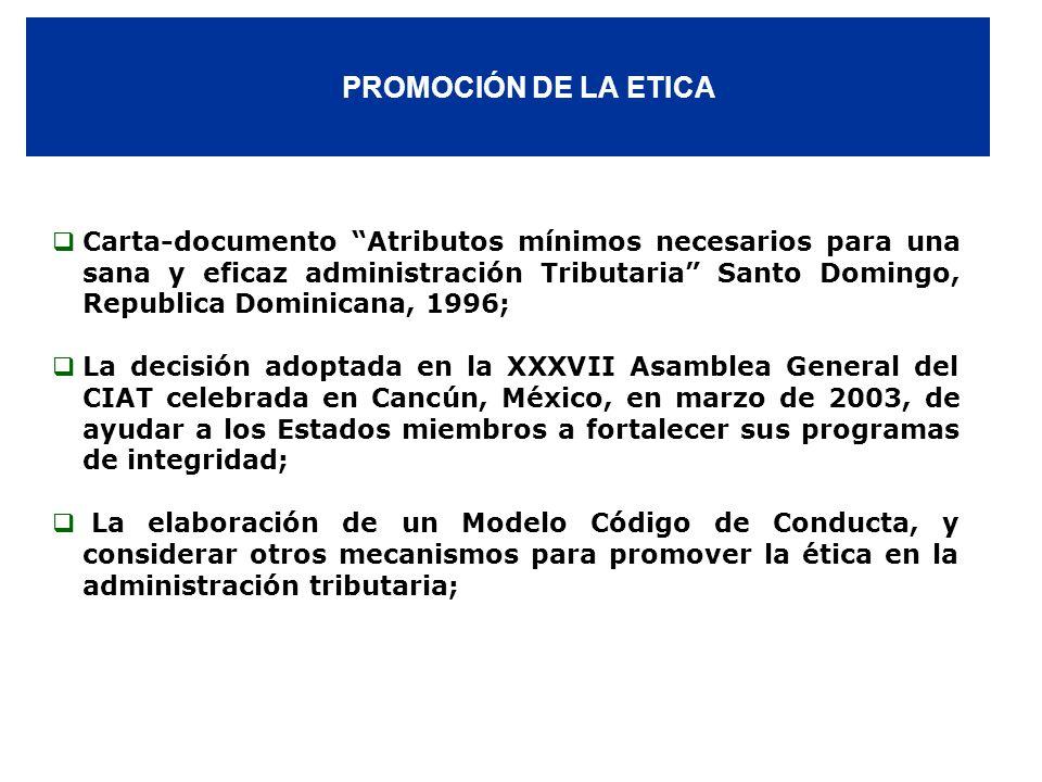 PROMOCIÓN DE LA ETICA Carta-documento Atributos mínimos necesarios para una sana y eficaz administración Tributaria Santo Domingo, Republica Dominican