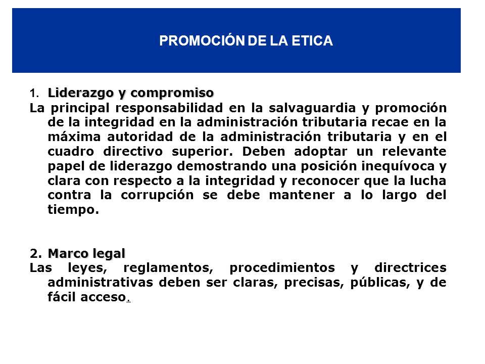 PROMOCIÓN DE LA ETICA Liderazgo y compromiso 1. Liderazgo y compromiso La principal responsabilidad en la salvaguardia y promoción de la integridad en