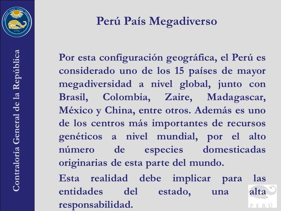 Contraloría General de la República Por esta configuración geográfica, el Perú es considerado uno de los 15 países de mayor megadiversidad a nivel glo